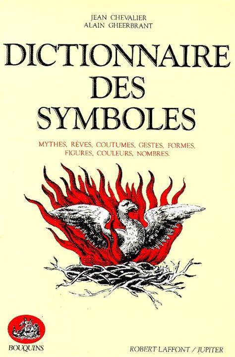 Dictionnaire Des Symboles  Jean Chevalier Babelio