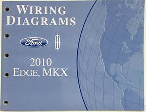 2010 Ford Edge And Lincoln Mkx Electrical Wiring Diagrams
