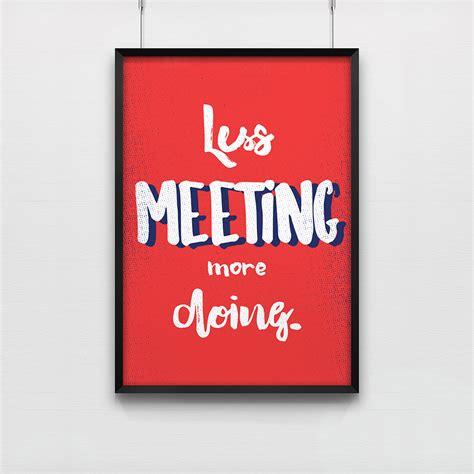 affiche bureau poster less meeting more doing affiche 50x70 cm pour