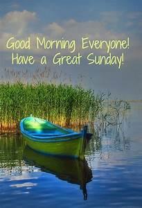 Good Morning Have A Great Sunday Pictures, Photos, and ...