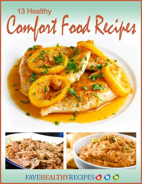 healthy comfort food recipes 13 healthy comfort food recipes favehealthyrecipes