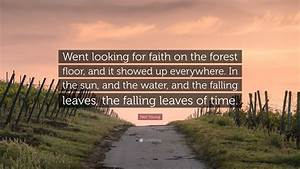 Neil Young Quot... Forest Floor Quotes