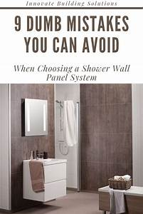 9 Dumb Mistakes You Can Avoid When Choosing A Shower Wall