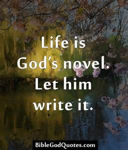 Life Is Gods Novel Let Him Write It