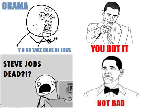 Your Memes Are Bad - image 182627 obama rage face not bad know your meme
