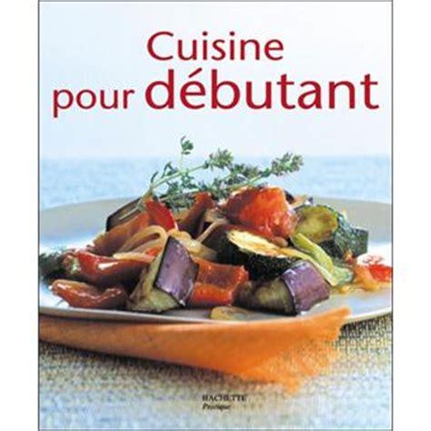 livre de cuisine pour d utant cuisine pour débutant broché elisa vergne achat
