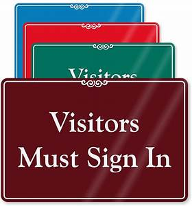visitor showcase signs designer visitor signs for doors With all visitors must sign in template