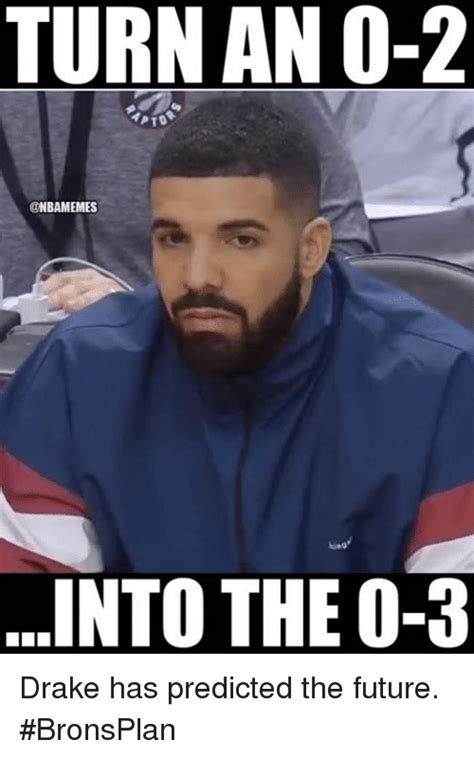 Turn Photo Into Meme - turn an 0 2 into the o 3 drake has predicted the future bronsplan drake meme on loveforquotes com