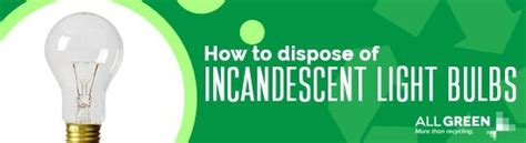 how to dispose light bulbs how to dispose of light bulbs reduce landfill all