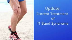 Update  Current Treatment Of It Band Syndrome