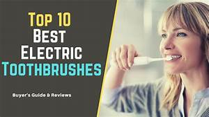 10 Best Electric Toothbrushes Of 2020