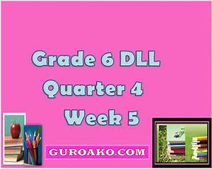 Grade 6 Daily Lesson Log Quarter 4 Week 5  U2013 Guro Ako