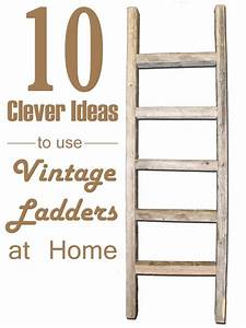 10, Clever, Ideas, To, Use, Vintage, Ladders, At, Home