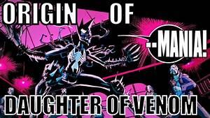ORIGIN OF MANIA (DAUGHTER OF VENOM) │ Comic History - YouTube