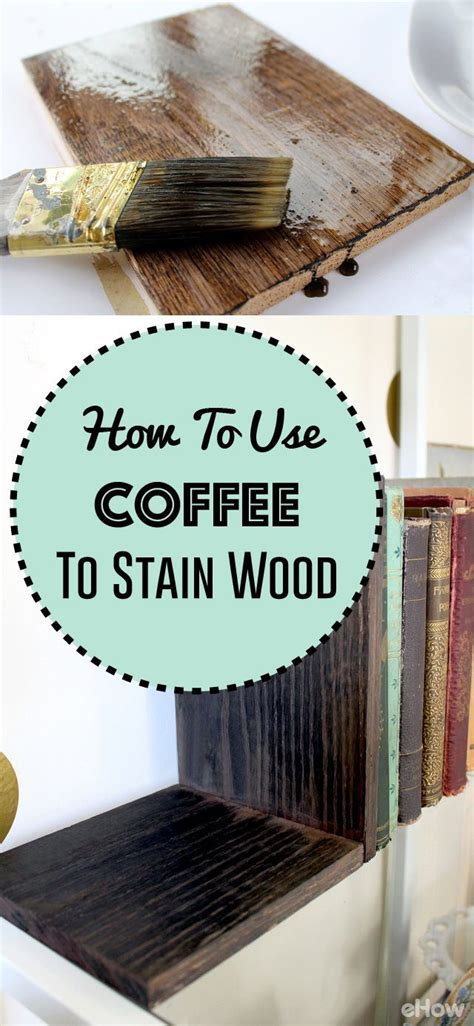 coffee  stain wood diy wood stain homemade