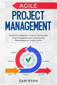 Agile Project Management   The Definitive Beginner U0026 39 S Guide