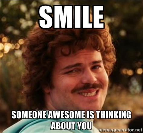 Funny Smile Meme - i smile smile someone awesome is thinking about you amusing pinterest smile smile