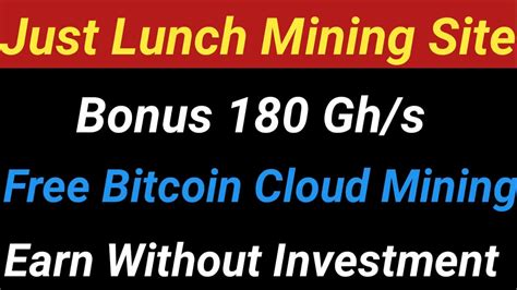 bitcoin gh just lunch bitcoin mining site signup bonus 180 gh s