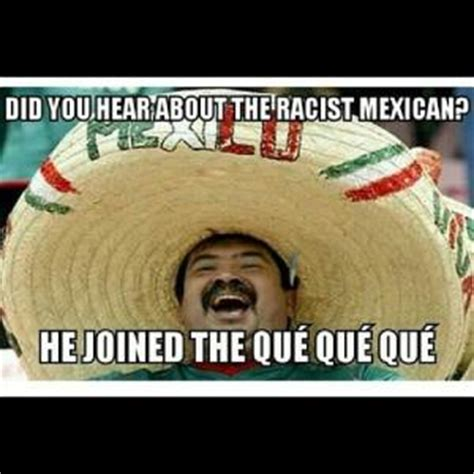 Racist Mexican Memes - the best racist jokes kappit