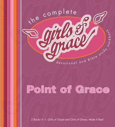 The Complete Girls Of Grace  Devotional And Bible Study