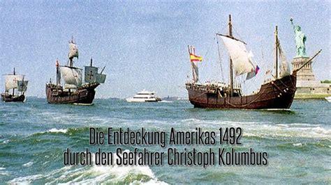 Die Entdeckung Amerikas 1492 durch den Seefahrer Christoph ...