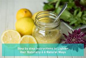 Step By Step Instructions To Lighten Hair Naturally  U2014 6