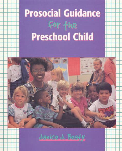 beaty prosocial guidance for the preschool child pearson 305 | 0136335128