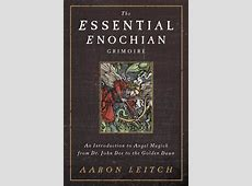 The Essential Enochian Grimoire, by Aaron Leitch by
