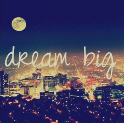 Dream Big Pictures, Photos, and Images for Facebook ...