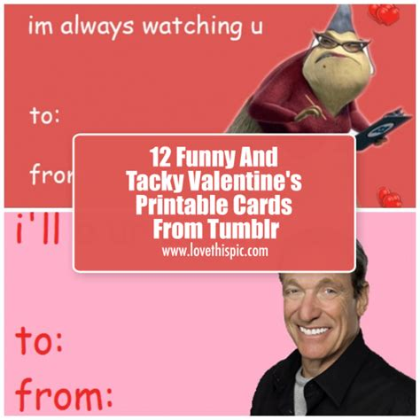 12 Funny And Tacky Valentine's Printable Cards From Tumblr