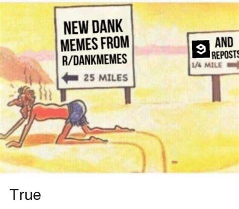 New Dank Memes - new dank memes from rdankmemes 25 miles and repost l4 mile dank meme on sizzle