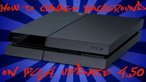 Change Ps4 Background How To Change Ps4 Background On Update 4 50