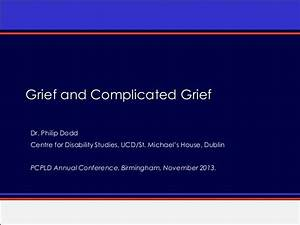 Philip Dodd, 2013, Grief and Complicated Grief