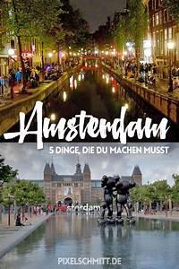 Amsterdam Was Machen : 5 dinge die du in amsterdam unbedingt machen solltest ~ Watch28wear.com Haus und Dekorationen