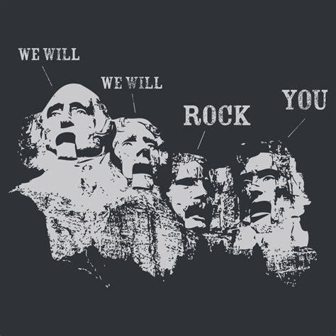 We Will Rock You Tshirt Snorgtees