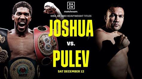 Joshua Vs Pulev - DAZN, Sky - December 12 — Boxing Schedule