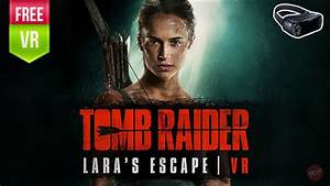 Tomb Raider VR Lara's Escape Gear VR | Become Lara Croft ...