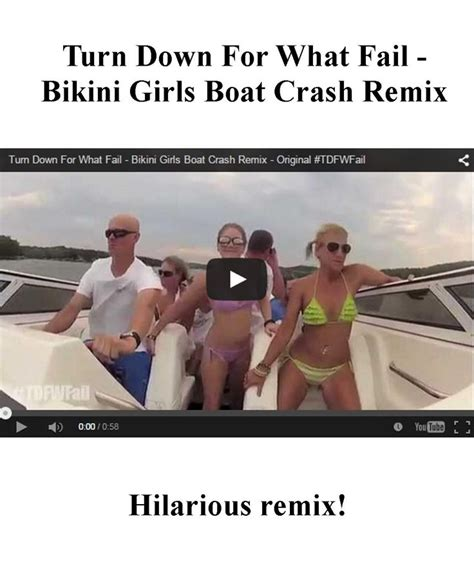 Boat Crash Video Turn Down For What by 17 Best Images About All Cool Videos On Pinterest Best