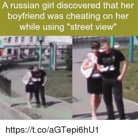 Russian Girl Meme - a russian girl discovered that her boyfriend was cheating on her while using street view