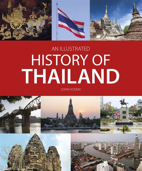 An Illustrated History of Thailand - John Beaufoy Publishing