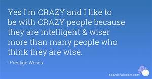 People Think Im Crazy Quotes. QuotesGram