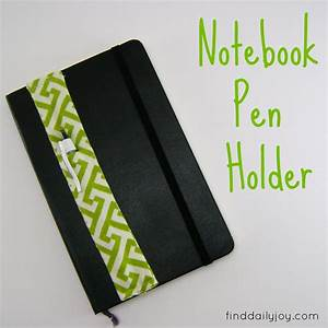 Pinterest Project – Notebook Pen Holder | Find Daily Joy