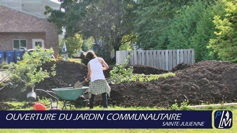 Ouverture Du Jardin Communautaire  Stejulienne Youtube