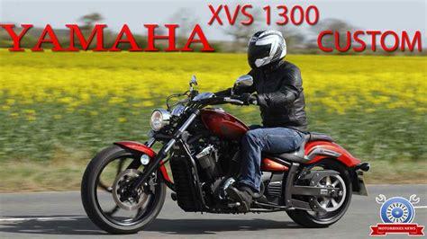 yamaha xvs 1300 yamaha xvs 1300 custom review