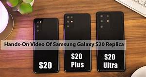 Hands-on Video Of Samsung Galaxy S20 Replica