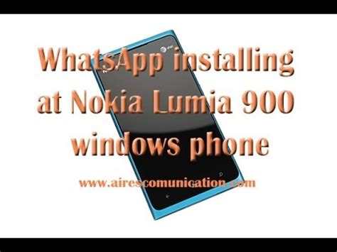 whatsapp installing at nokia lumia 900 windows phone