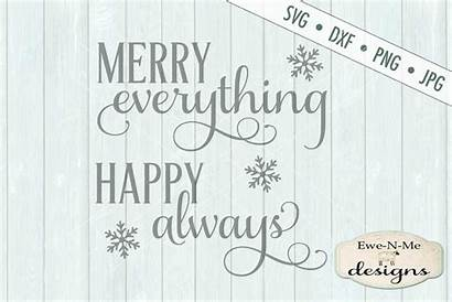 Svg Everything Merry Always Happy Dxf Cart