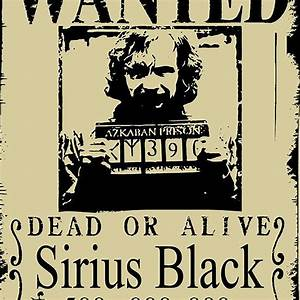 Sirius Black Wanted Poster | T-Shirts, Posters, IPhone and ...
