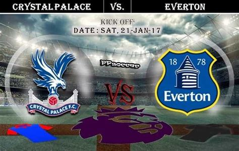 Crystal Palace vs Everton 21.01.2017 Preview and ...