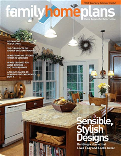 home plans magazine free subscription to family home plans quarterly magazine